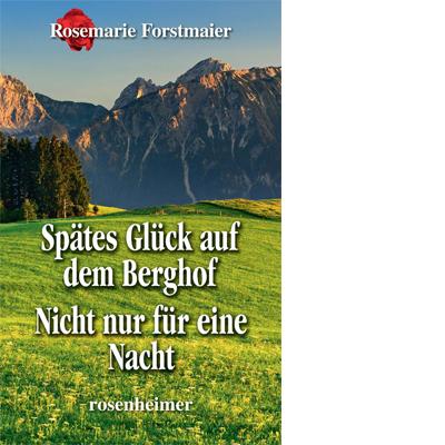 Spätes Glück auf dem Berghof / Nicht nur für eine Nacht (E-Book)