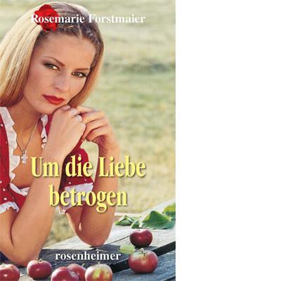 Um die Liebe betrogen (E-Book)