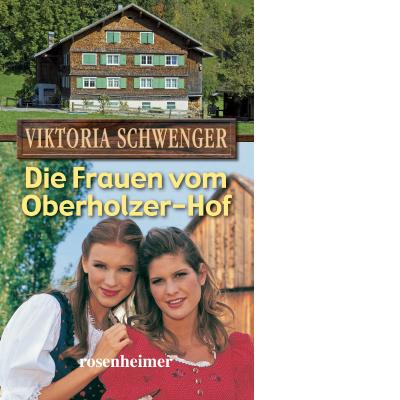 Die Frauen vom Oberholzer-Hof (E-Book)